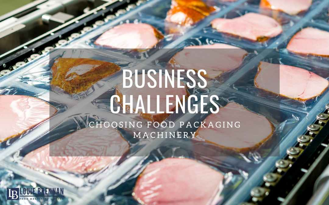 What Challenges Do Businesses Face When Choosing Food Packaging Machinery?
