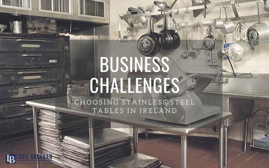 What Challenges Do Businesses Face When Choosing Stainless Steel Tables?